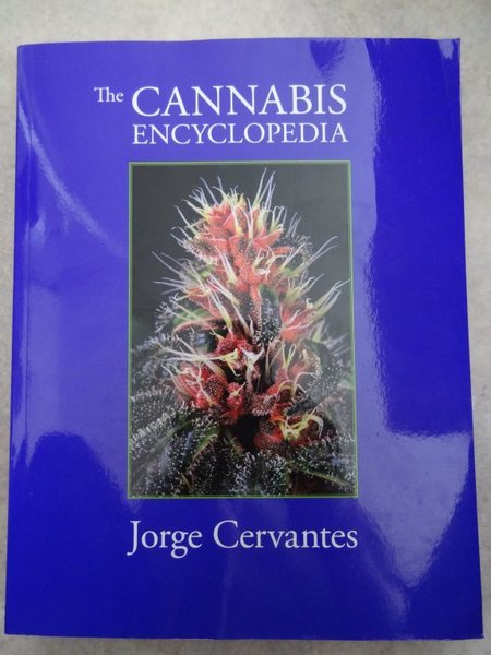 The Cannabis Encyclopedia Jorge Cervantes!